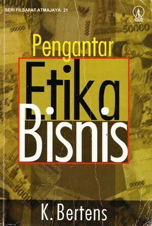 Etika Edisi Revisi K Bertens Tugas Rangkuman Buku Etika Bisnis Rev Shared To