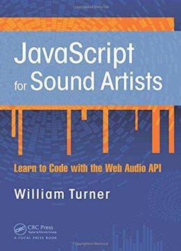 whispers from my learning to the noise books javascript for sound artists learn to code with the web