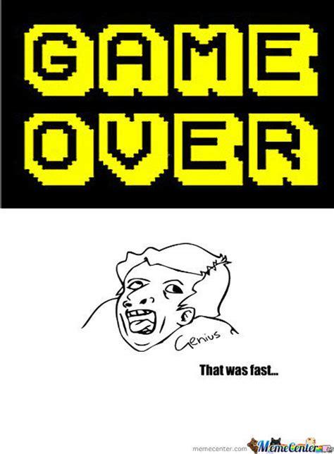 Game Over Meme - game over by onkelaspar meme center