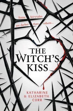 the witch s kiss katherine elizabeth corr between the pages book club