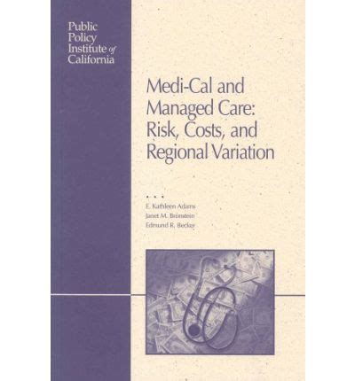 medi cal managed care an overview and key issues issue brief medi cal and managed care e kathleen adams 9781582130569