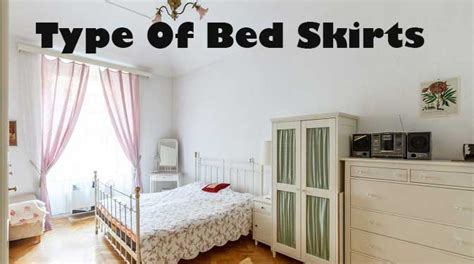 types of bedding type of bed skirts linens n curtains