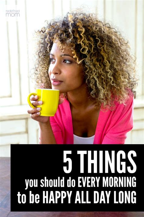 5 Things To Make You Happy by 5 Things To Do In The Morning To Make You Happy All Day