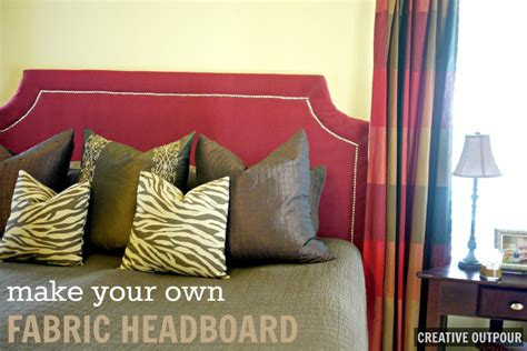 make own headboard make your own fabric headboard creative outpour
