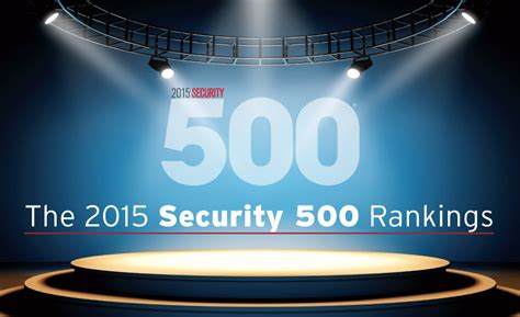 2015 security 500 rankings 2015 11 02 security magazine