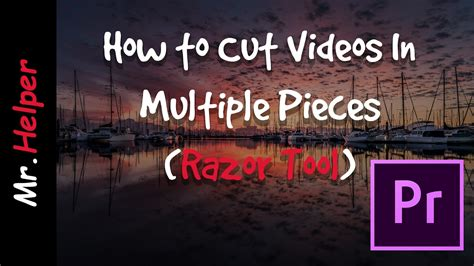 adobe premiere pro razor tool adobe premiere pro how to cut videos in multiple pieces