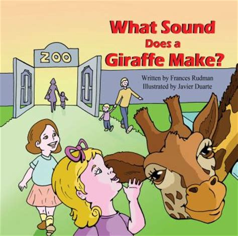 what sound does a giraffe make by frances rudman javier