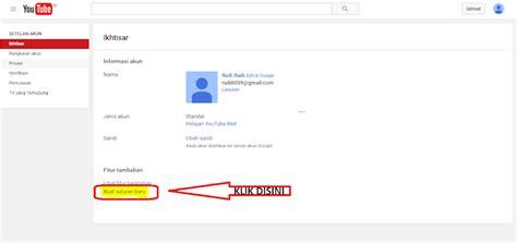 cara membuat channel sendiri di youtube tubagus purworusmiardi blog berbuat lebih baik