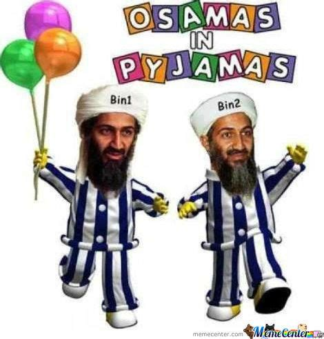 Pyjama Meme - osamas in pyjamas by bakoahmed meme center