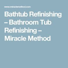 miracle method bathtub refinishing what is the best do it yourself bathtub refinishing kit home improvement