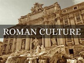culture in ancient rome by mr andrus