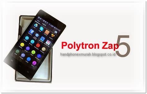 Hp Android Polytron Zap5 daftar 5 hp android 4g di bawah 1 juta desember 2015 harga dan spesifikasi