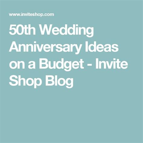 wedding anniversary gift ideas on a budget 171 best images about 50th wedding anniversary on 50th anniversary decorations