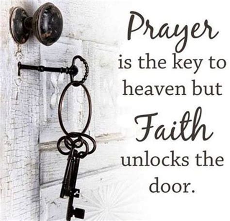 The Key Of The Door by Prayer Is The Key To Heaven But Faith Unlocks The Door