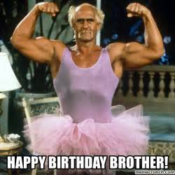 Funny Birthday Memes For Brother - happy birthday brother