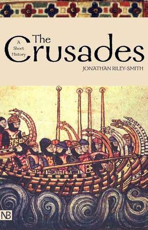 The Crusades A History the crusades a history yale nota bene by jonathan