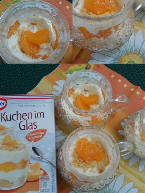 kuchen im glas dr oetker gestern gab es bei uns den mandarine schmand kuchen