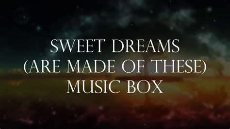 sweet dreams are made of these sweet dreams are made of these music box cover youtube