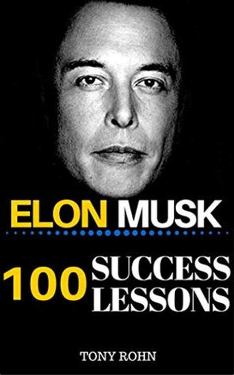 biography elon musk book elon musk 100 success lessons from elon musk on work