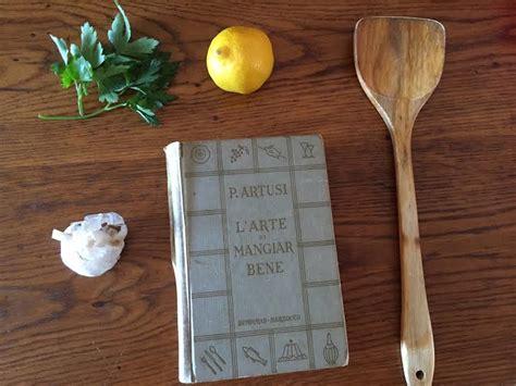 libro cucina artusi l artusi il libro pi 249 letto sulla cucina italiana