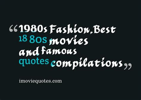film quotes of the 80s popular 80s movie quotes quotesgram