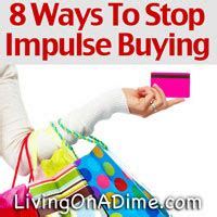 Tips To Stop Impulse Buying by Frugal Living Save Money And Get Out Of Debt Living On