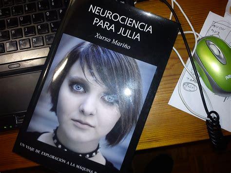 neurociencia para julia neurociencia para julia un libro sobre el funcionamiento de la mente libros naukas