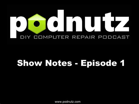 Divashop Podcast Episode 1 2 podnutz diy computer repair podcast episode 1 show notes