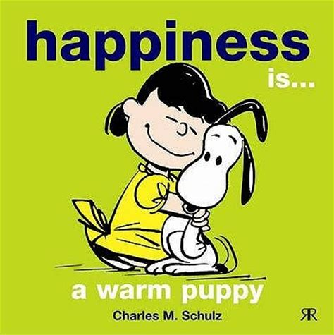 happiness is puppies the true meaning of the quote quot happiness is a warm puppy quot pawbuzz