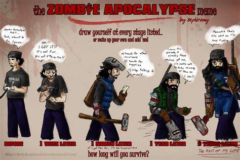 Zombie Apocalypse Meme - zombie apocalypse meme holyknightpaladin by