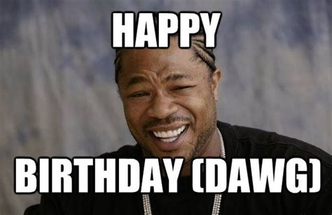 Meme For Birthday - 100 ultimate funny happy birthday meme s my happy