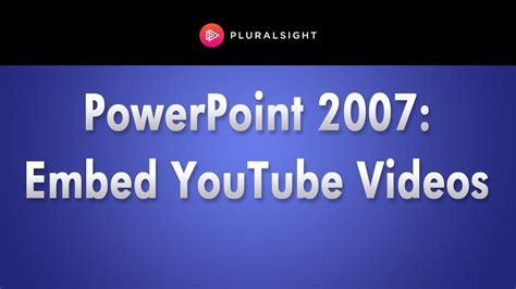 tutorial powerpoint 2007 youtube microsoft powerpoint 2007 tutorial embedding youtube