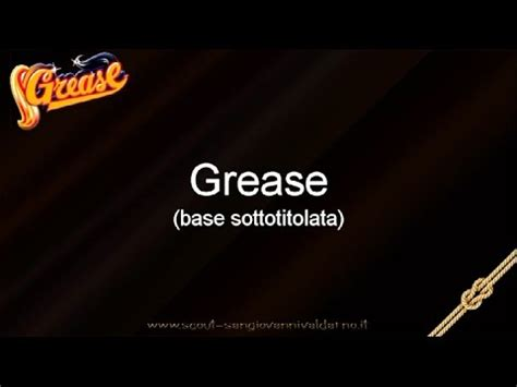 testo canzone grease musical grease italiano testo e voce