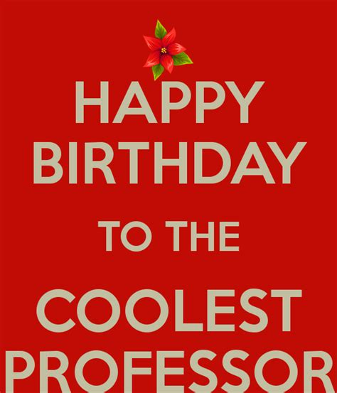 Happy Birthday Wishes To Professor Coolest Happy Birthday Professor 2016 2017 Birthday