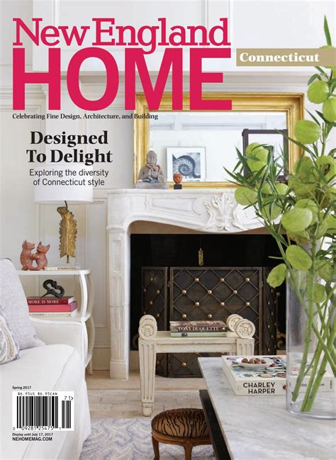home design magazine dc new england home connecticut spring 2017 by new england