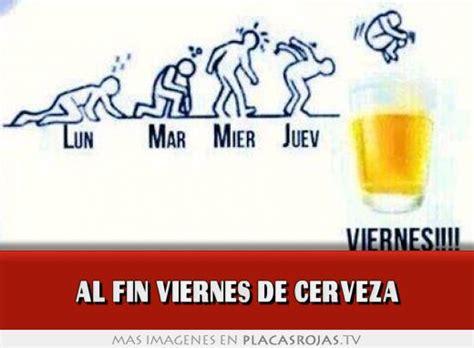Imagenes Viernes De Cerveza | al fin viernes de cerveza placas rojas tv