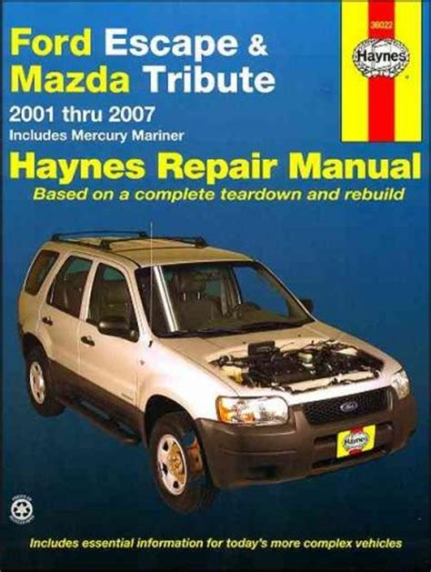 free auto repair manuals 2001 ford escape navigation system ford escape mazda tribute 2001 2007 haynes service repair manual sagin workshop car manuals