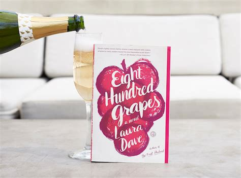 eight hundred grapes a novel the juice your wine food magazine by club w
