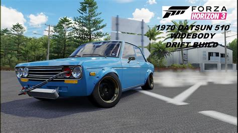 widebody cars forza horizon forza horizon 3 drift build widebody 1970 datsun 510