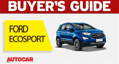 ford ecosport buyers guide  variant  buy video autocar india