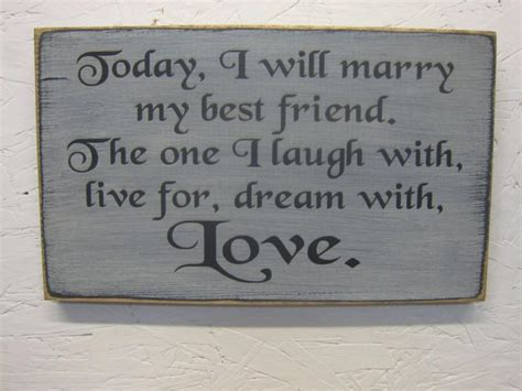 Today I Will Marry My Best Friend The One I Laugh With