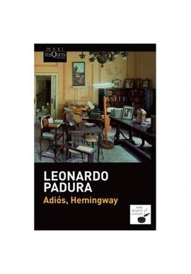 libro adios hemingway adis hemingway leonardo padura libro en papel 9786074216547