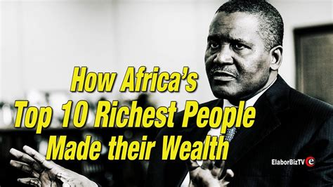 top 10 richest in south africa right now and their net worth how africa s top 10 richest made their wealth
