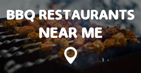 best restaurants near me points near me bbq restaurants near me points near me