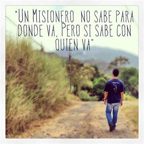 imagenes de misioneras sud camino misionero quotes pinterest