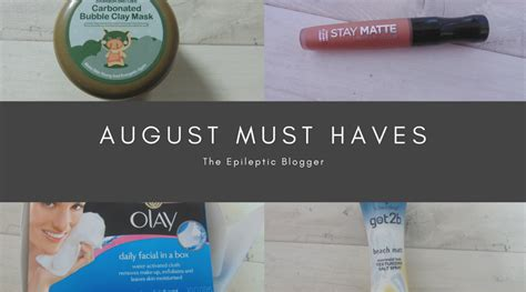 Yumsugars August Must Haves by August Must Haves The Epileptic
