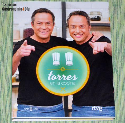libro torres en la cocina torres en la cocina siempre hay un buen motivo para cocinar gastronom 237 a c 237 a