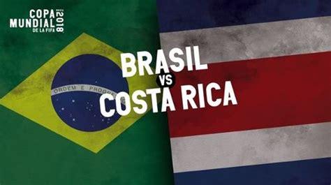 brasil vs costa rica jornada 2 mundial 2018 fecha