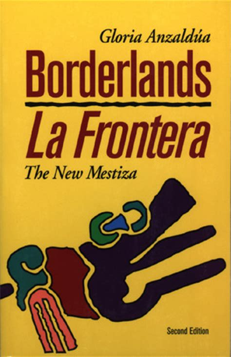 borderlands la frontera the new mestiza by gloria e anzald 250 a reviews discussion bookclubs