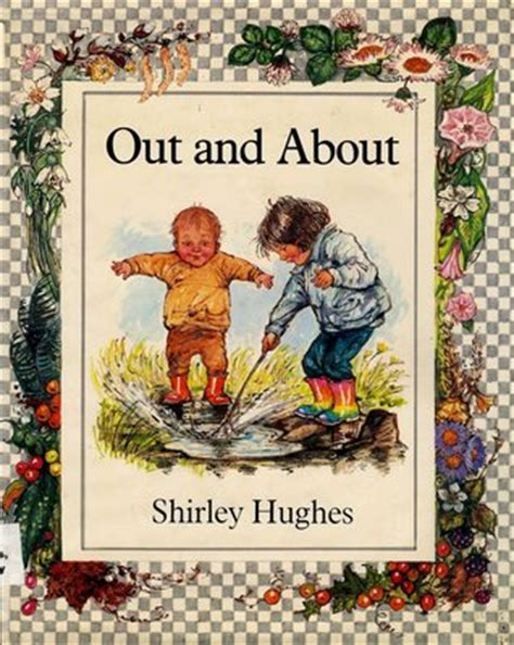 Out And About by Out And About By Shirley Hughes
